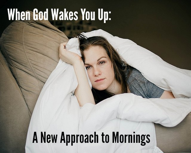 When God Wakes You Up: A New Approach to Mornings
