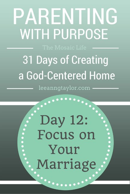 Parenting With Purpose - Focus on Your Marriage