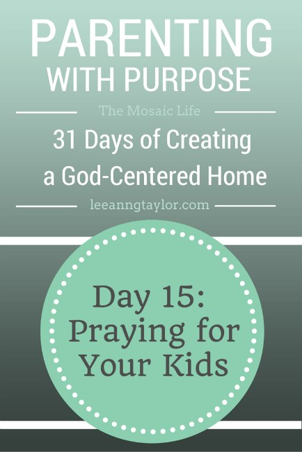Parenting With Purpose - Praying for your Kids