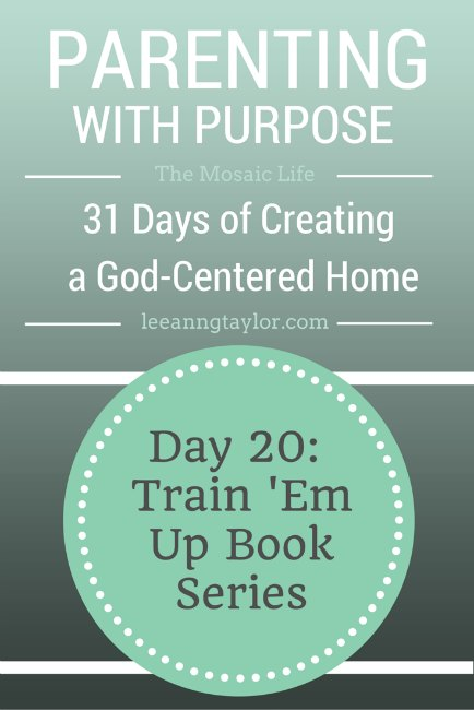 Parenting With Purpose - Train 'Em Up Book Series