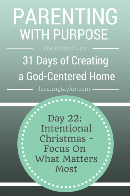 Parenting With Purpose - Intentional Christmas - Focus on What Matters Most